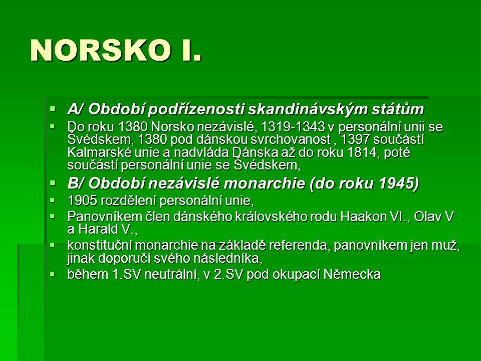 NORSKO I. A/ Období podřízenosti skandinávským státům