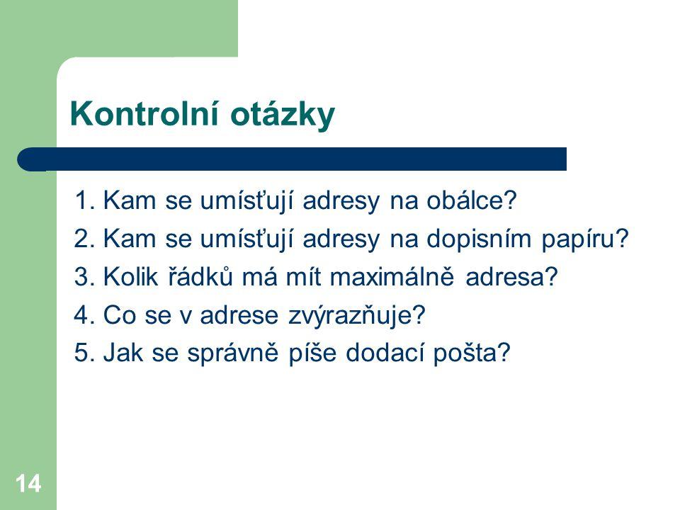 Kontrolní otázky 1. Kam se umísťují adresy na obálce