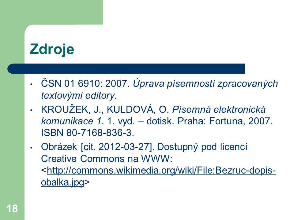 Zdroje ČSN 01 6910: 2007. Úprava písemností zpracovaných textovými editory.