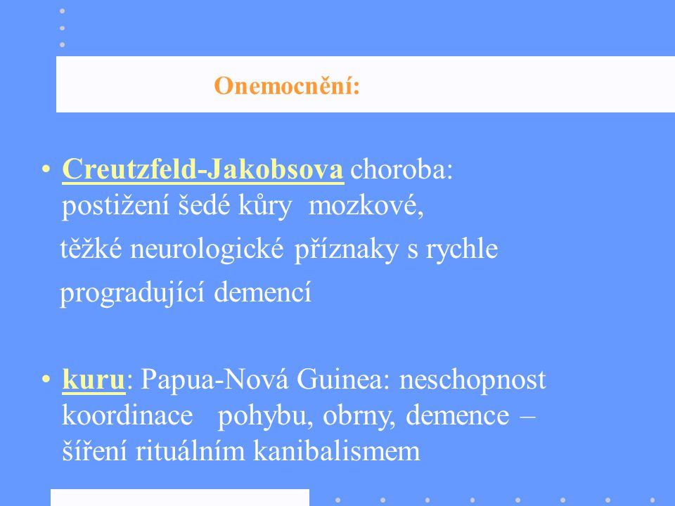 Creutzfeld-Jakobsova choroba: postižení šedé kůry mozkové,