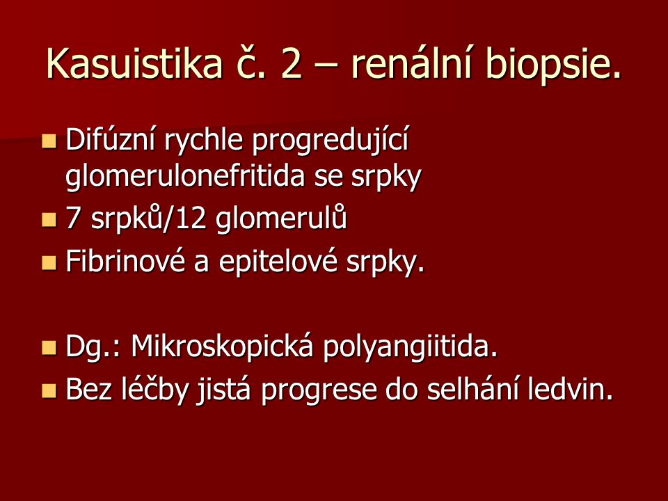 Kasuistika č. 2 – renální biopsie.