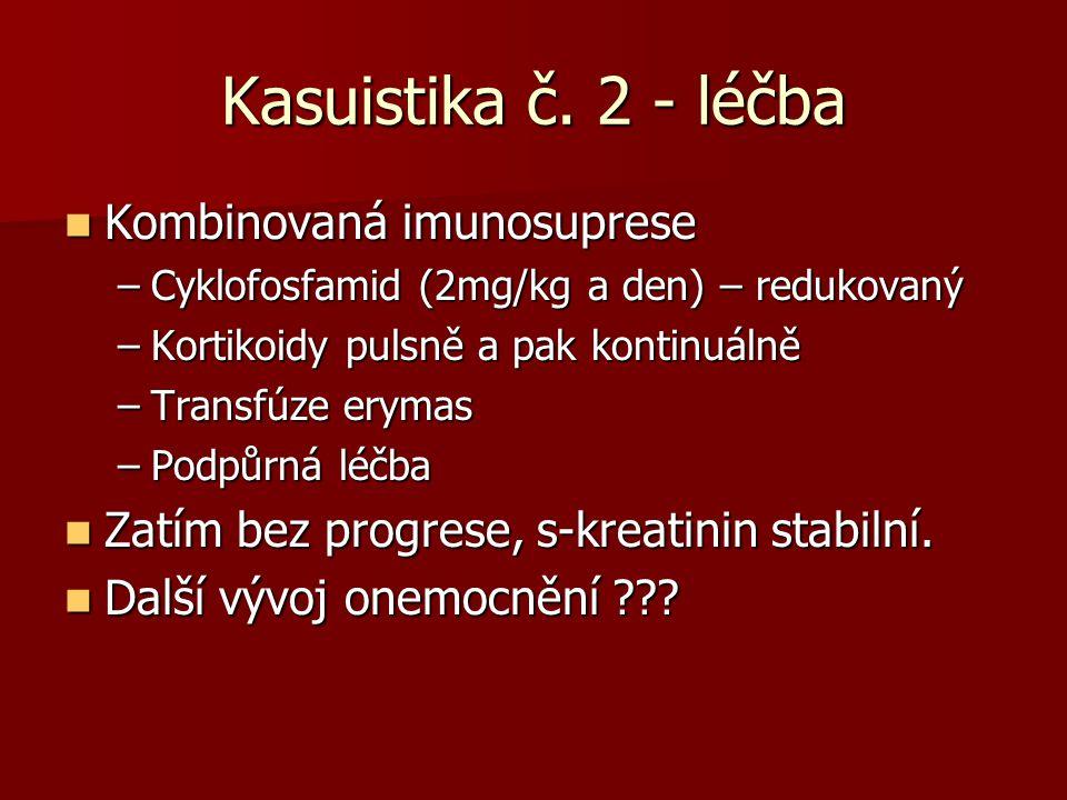 Kasuistika č. 2 - léčba Kombinovaná imunosuprese