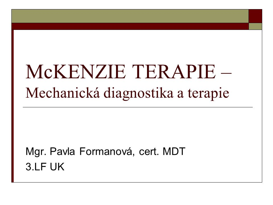 McKENZIE TERAPIE – Mechanická diagnostika a terapie