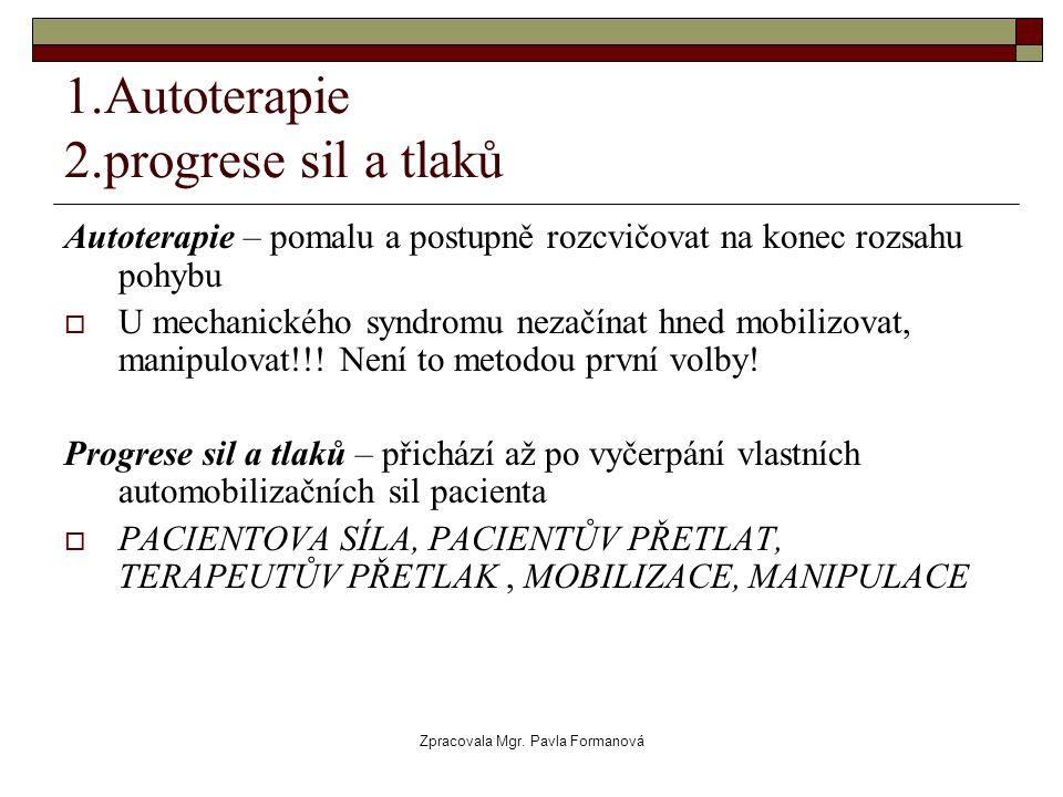1.Autoterapie 2.progrese sil a tlaků