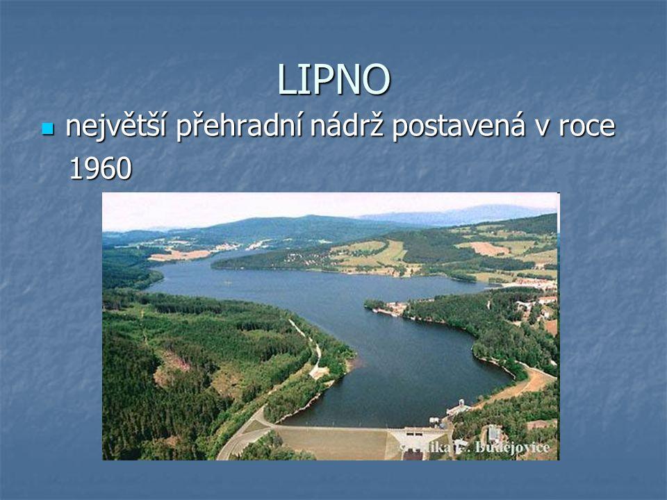 LIPNO největší přehradní nádrž postavená v roce 1960