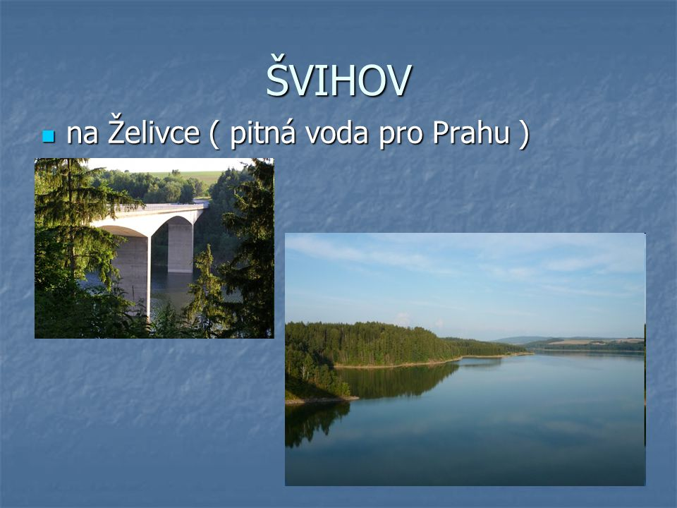 ŠVIHOV na Želivce ( pitná voda pro Prahu )