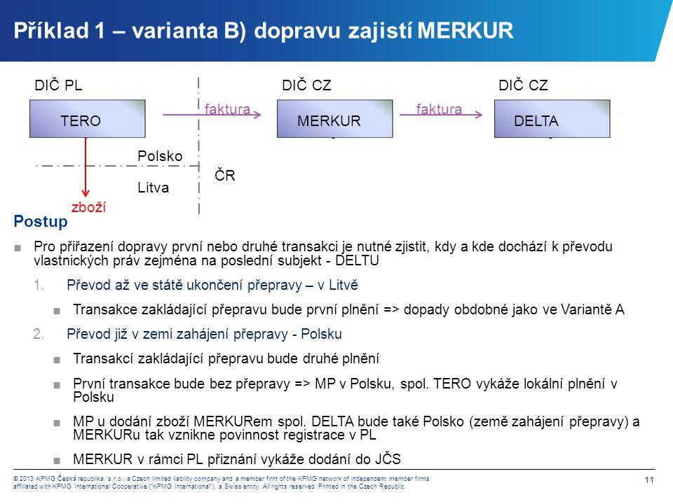 Příklad 1 – varianta C) dopravu zajistí DELTA