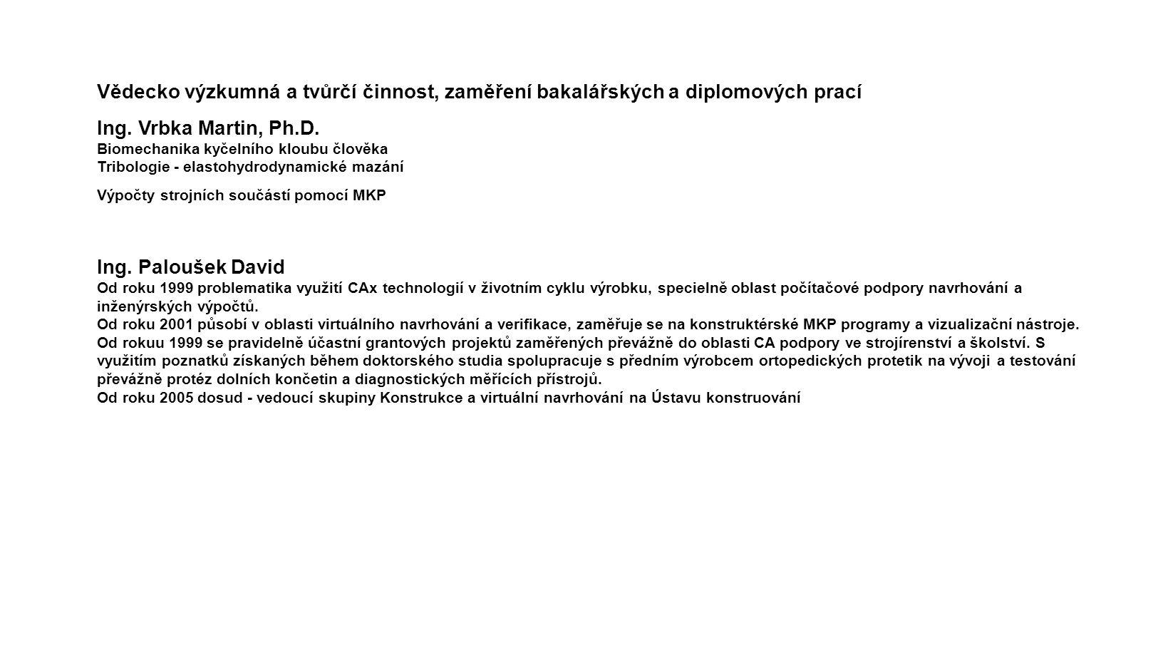 Vědecko výzkumná a tvůrčí činnost, zaměření bakalářských a diplomových prací