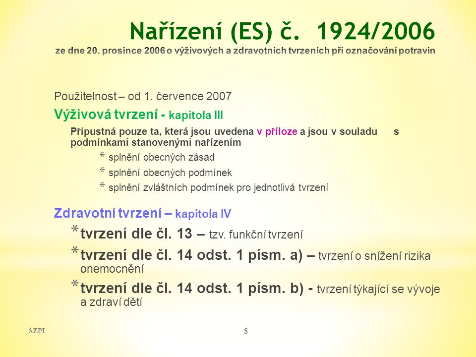 Nařízení (ES) č. 1924/2006 ze dne 20. prosince 2006 o výživových a zdravotních tvrzeních při označování potravin
