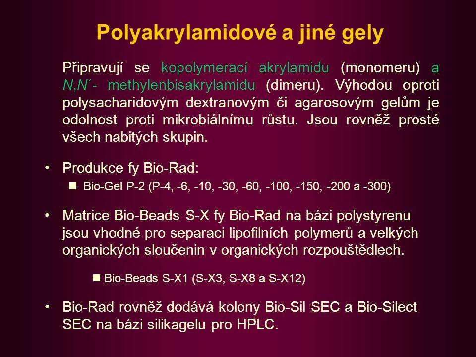 Polyakrylamidové a jiné gely