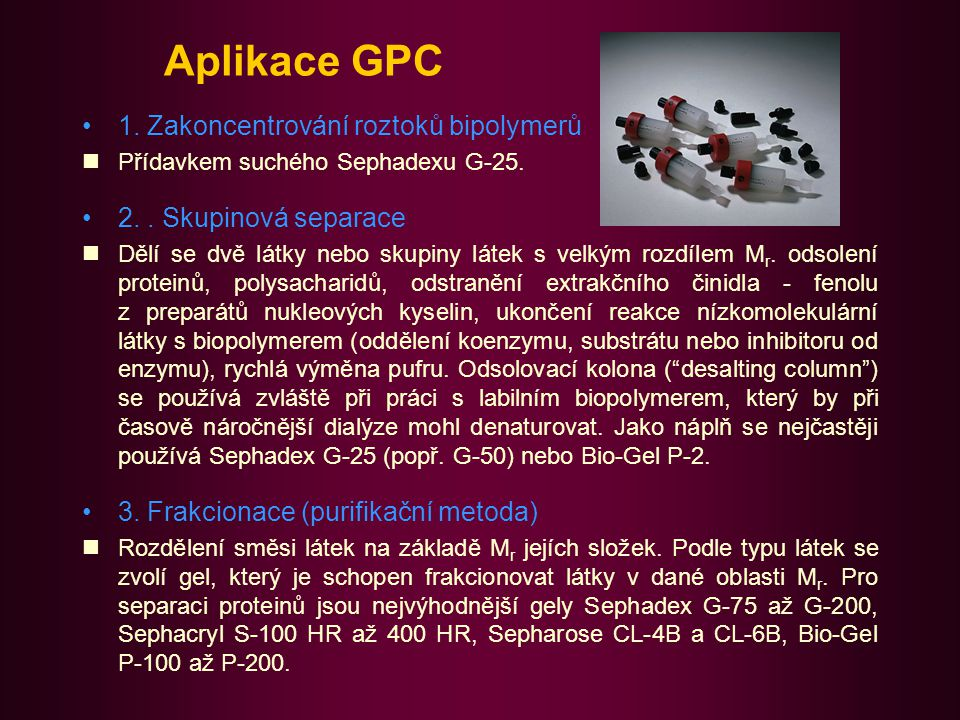 Aplikace GPC 1. Zakoncentrování roztoků bipolymerů