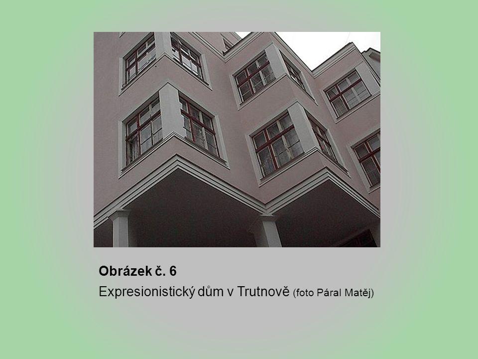 Obrázek č. 6 Expresionistický dům v Trutnově (foto Páral Matěj)