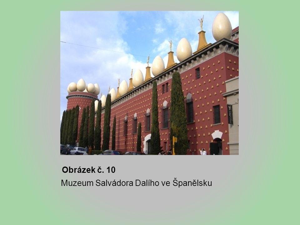 Obrázek č. 10 Muzeum Salvádora Dalího ve Španělsku