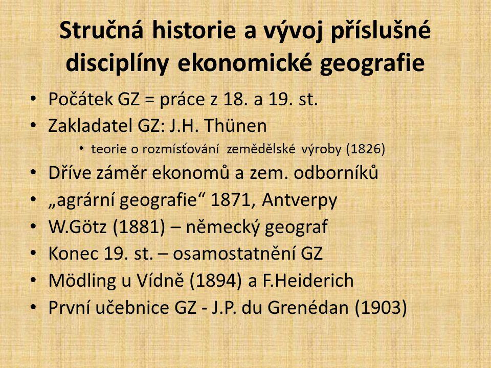 Stručná historie a vývoj příslušné disciplíny ekonomické geografie