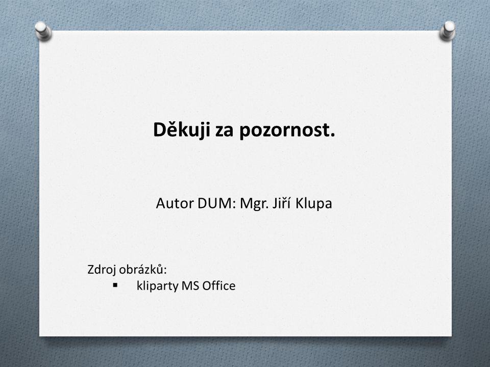 Autor DUM: Mgr. Jiří Klupa