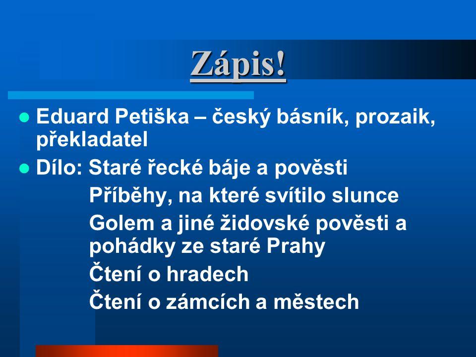Zápis! Eduard Petiška – český básník, prozaik, překladatel