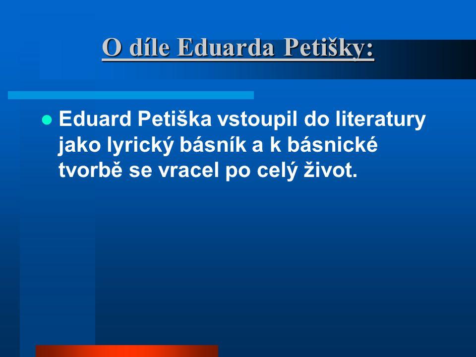 O díle Eduarda Petišky: