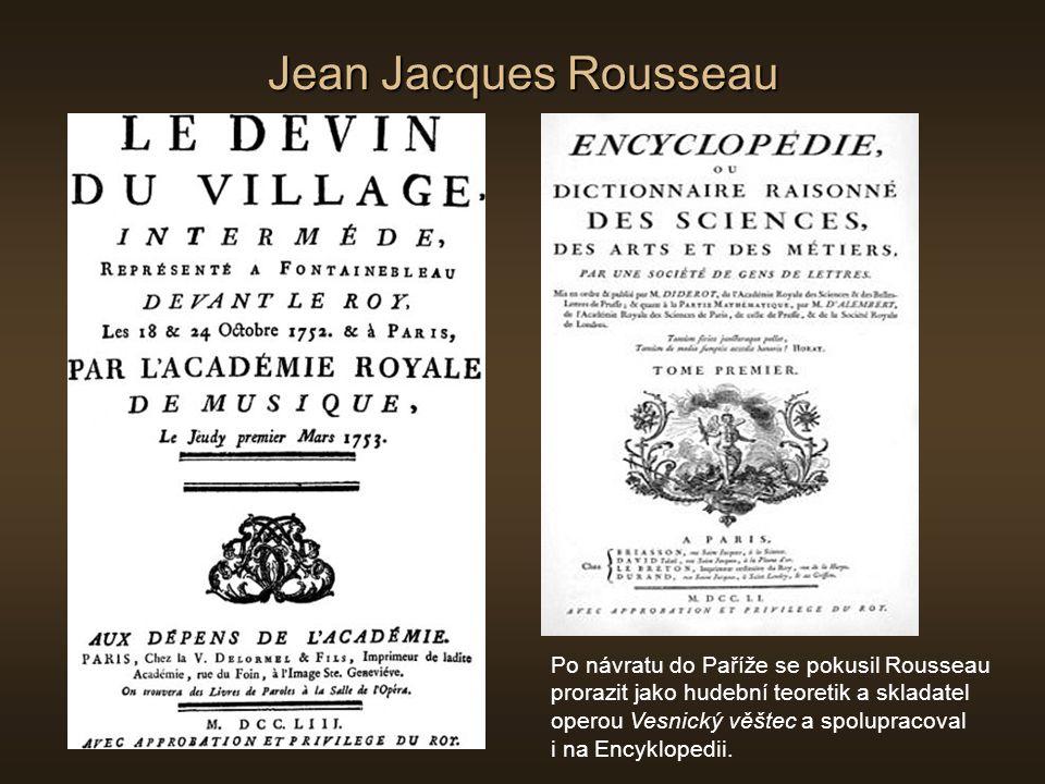 Jean Jacques Rousseau Po návratu do Paříže se pokusil Rousseau