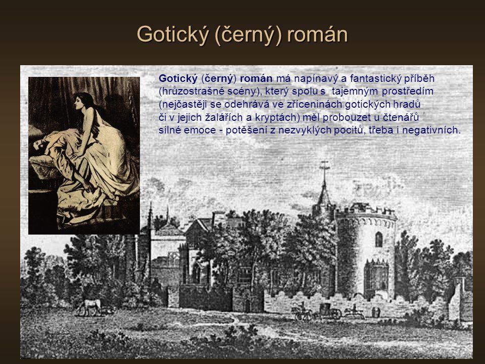 Gotický (černý) román Gotický (černý) román má napínavý a fantastický příběh. (hrůzostrašné scény), který spolu s tajemným prostředím.