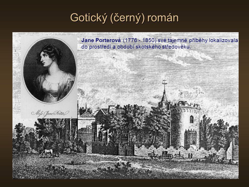 Gotický (černý) román Jane Porterová (1776 - 1850) své tajemné příběhy lokalizovala.
