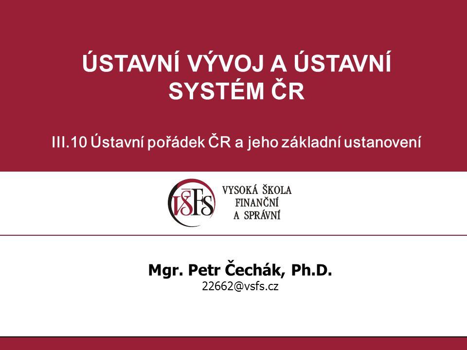 ÚSTAVNÍ VÝVOJ A ÚSTAVNÍ SYSTÉM ČR