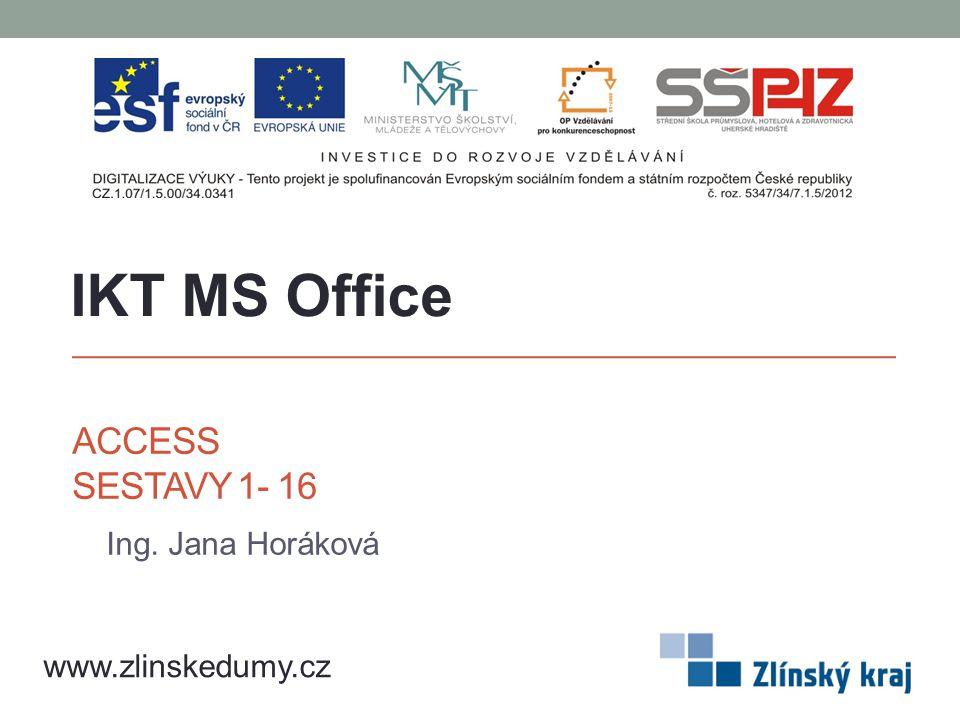 IKT MS Office Access Sestavy 1- 16 Ing. Jana Horáková