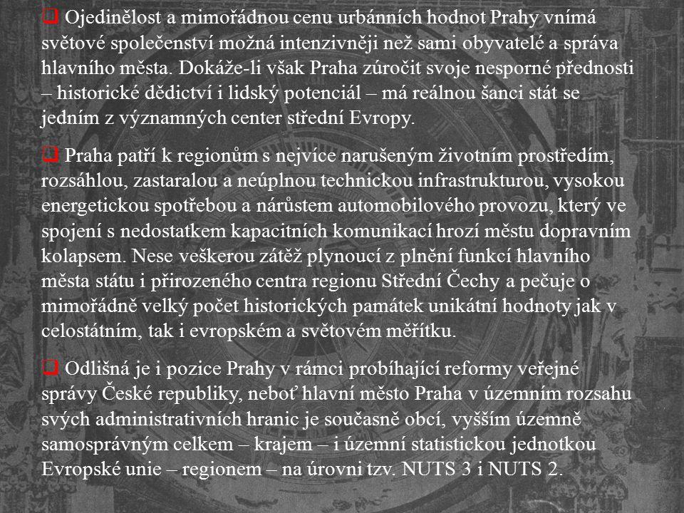 Ojedinělost a mimořádnou cenu urbánních hodnot Prahy vnímá světové společenství možná intenzivněji než sami obyvatelé a správa hlavního města. Dokáže-li však Praha zúročit svoje nesporné přednosti – historické dědictví i lidský potenciál – má reálnou šanci stát se jedním z významných center střední Evropy.
