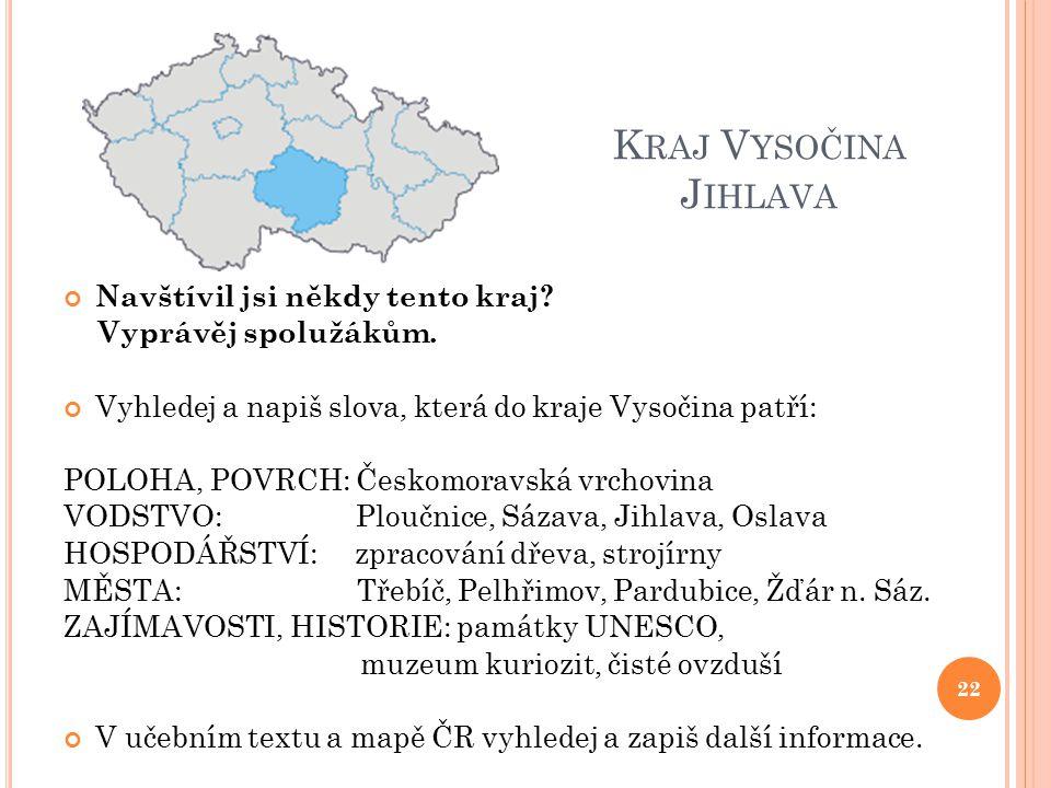 Kraj Vysočina Jihlava Navštívil jsi někdy tento kraj