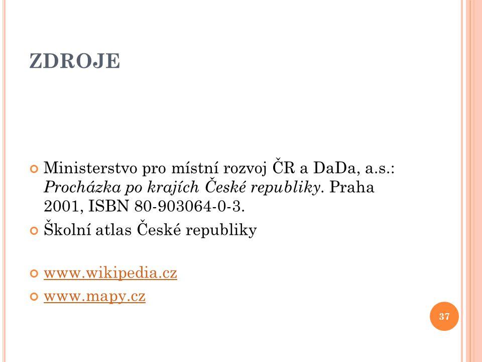 ZDROJE Ministerstvo pro místní rozvoj ČR a DaDa, a.s.: Procházka po krajích České republiky. Praha 2001, ISBN 80-903064-0-3.