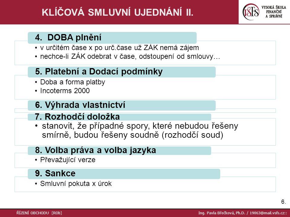 KLÍČOVÁ SMLUVNÍ UJEDNÁNÍ II.