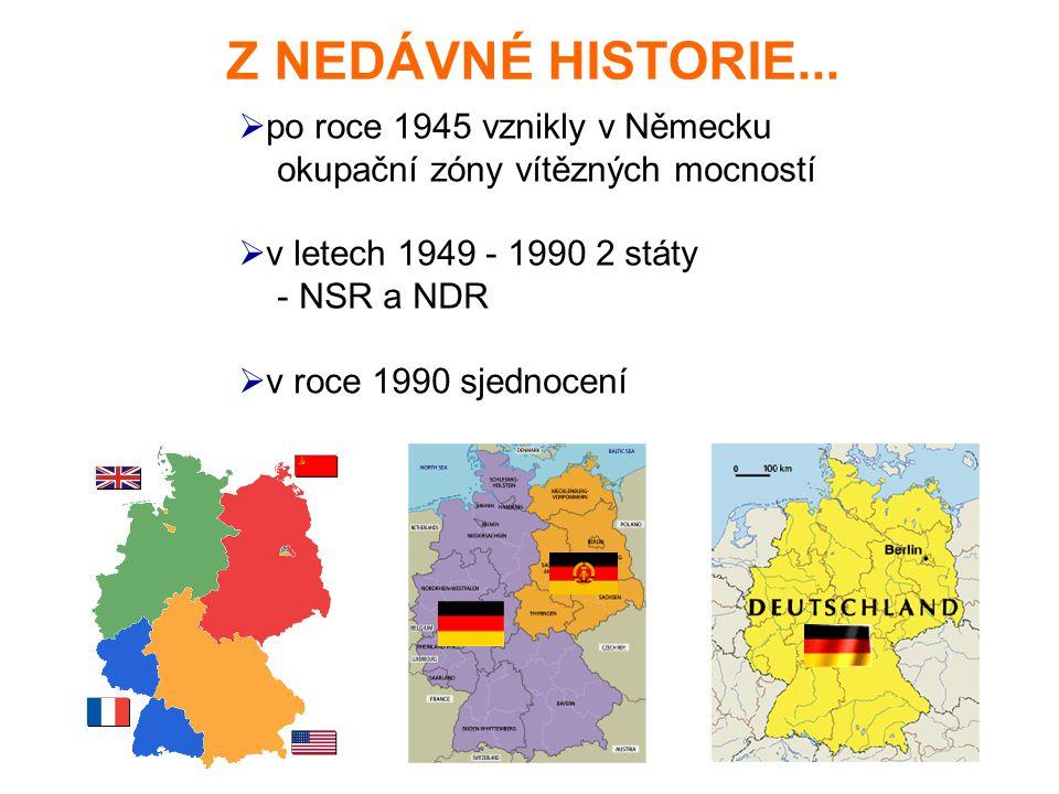 Z NEDÁVNÉ HISTORIE... po roce 1945 vznikly v Německu