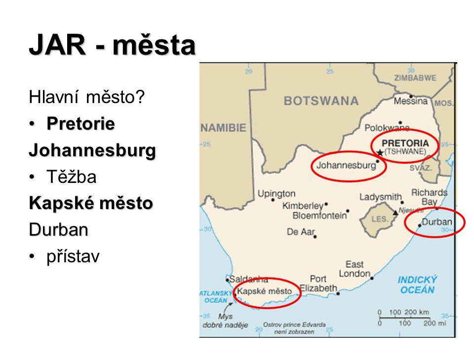 JAR - města Hlavní město Pretorie Johannesburg Těžba Kapské město