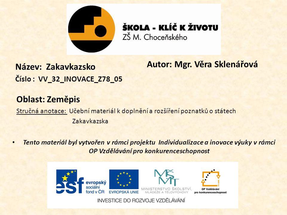 Autor: Mgr. Věra Sklenářová Název: Zakavkazsko