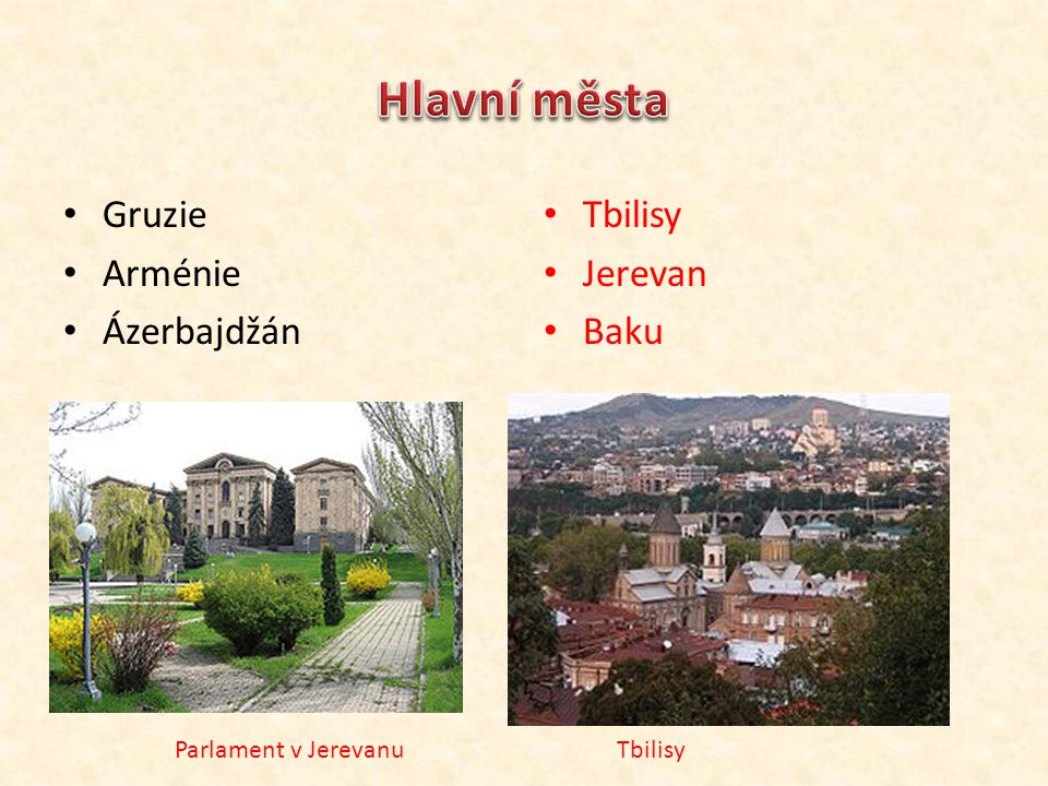 Hlavní města Gruzie Arménie Ázerbajdžán Tbilisy Jerevan Baku