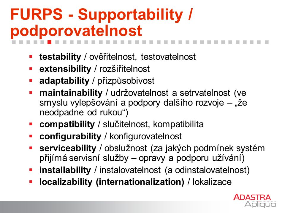FURPS - Supportability / podporovatelnost