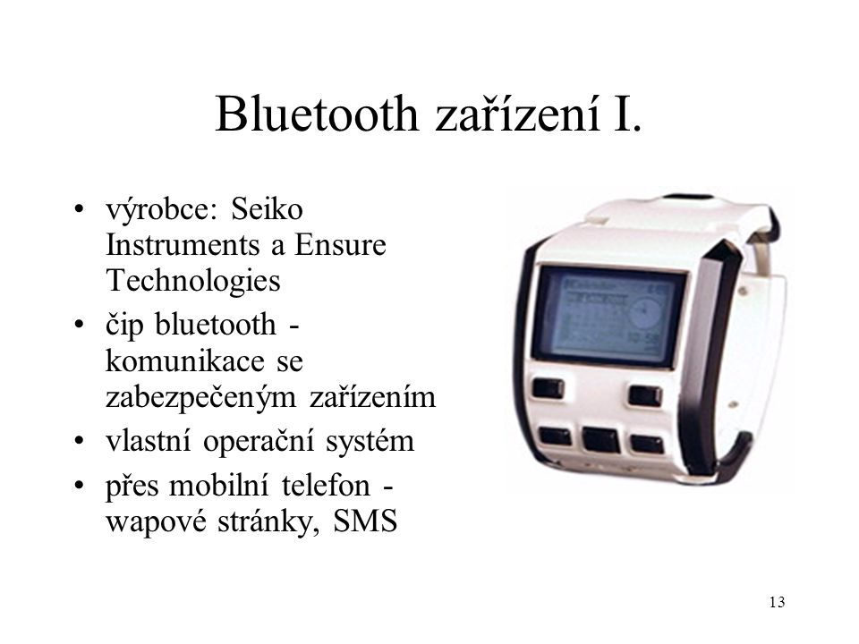 Bluetooth zařízení I. výrobce: Seiko Instruments a Ensure Technologies
