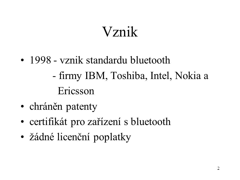 Vznik 1998 - vznik standardu bluetooth