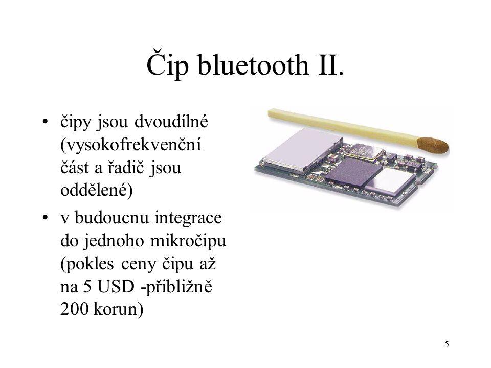 Čip bluetooth II. čipy jsou dvoudílné (vysokofrekvenční část a řadič jsou oddělené)