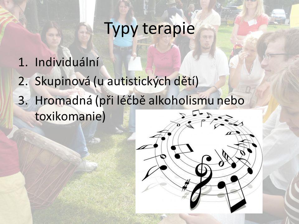 Typy terapie Individuální Skupinová (u autistických dětí)