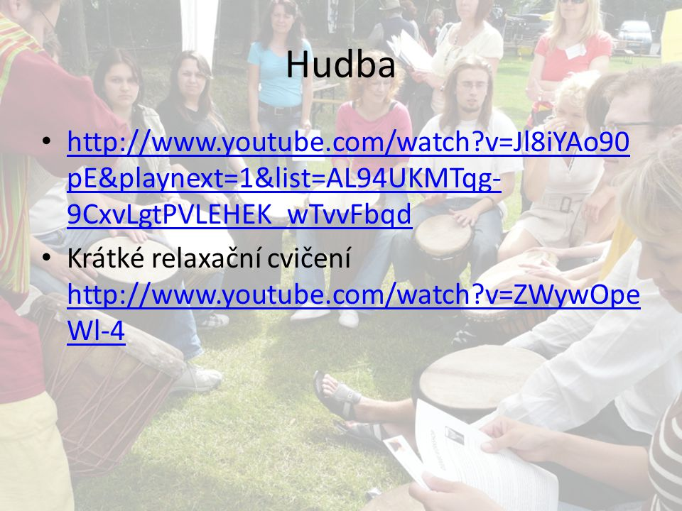 Hudba http://www.youtube.com/watch v=Jl8iYAo90pE&playnext=1&list=AL94UKMTqg-9CxvLgtPVLEHEK_wTvvFbqd.