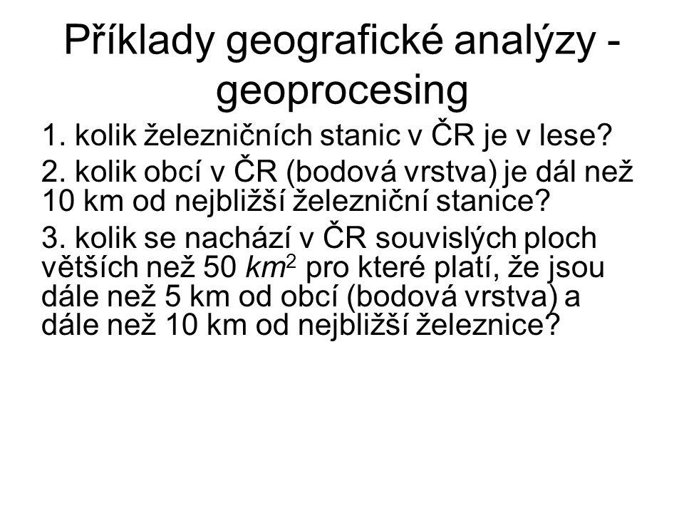 Příklady geografické analýzy - geoprocesing
