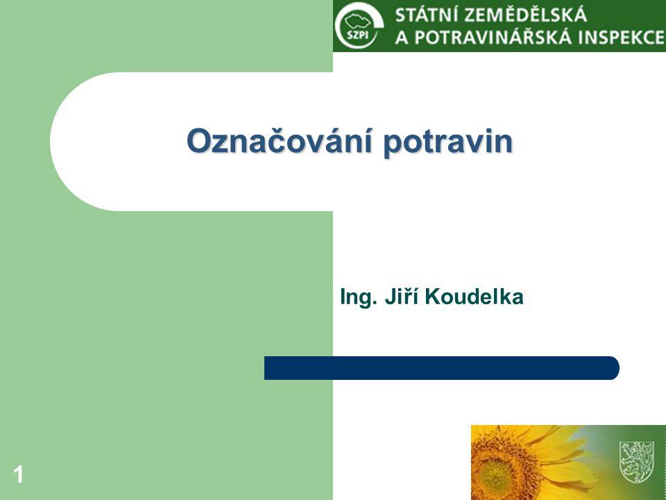 Označování potravin Ing. Jiří Koudelka