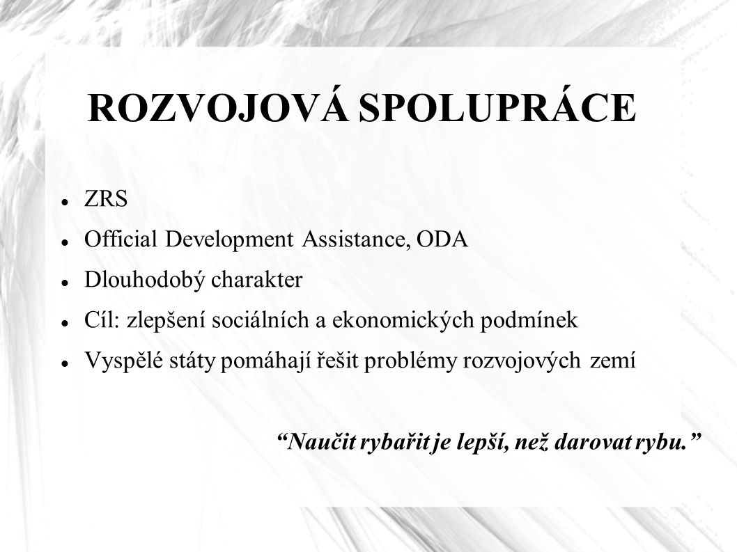 ROZVOJOVÁ SPOLUPRÁCE ZRS Official Development Assistance, ODA