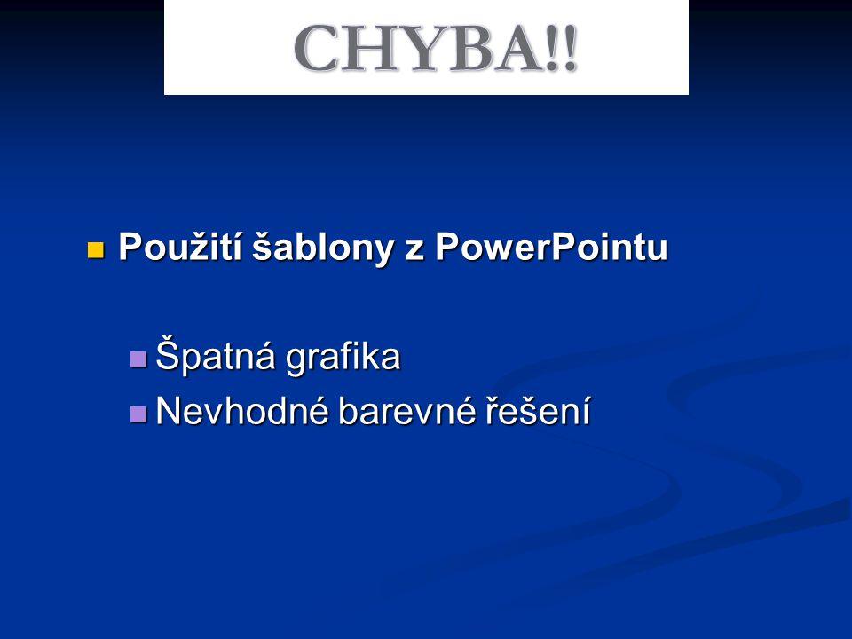 CHYBA!! Použití šablony z PowerPointu Špatná grafika