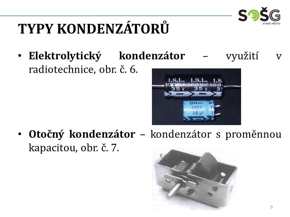 TYPY KONDENZÁTORŮ Elektrolytický kondenzátor – využití v radiotechnice, obr. č. 6.