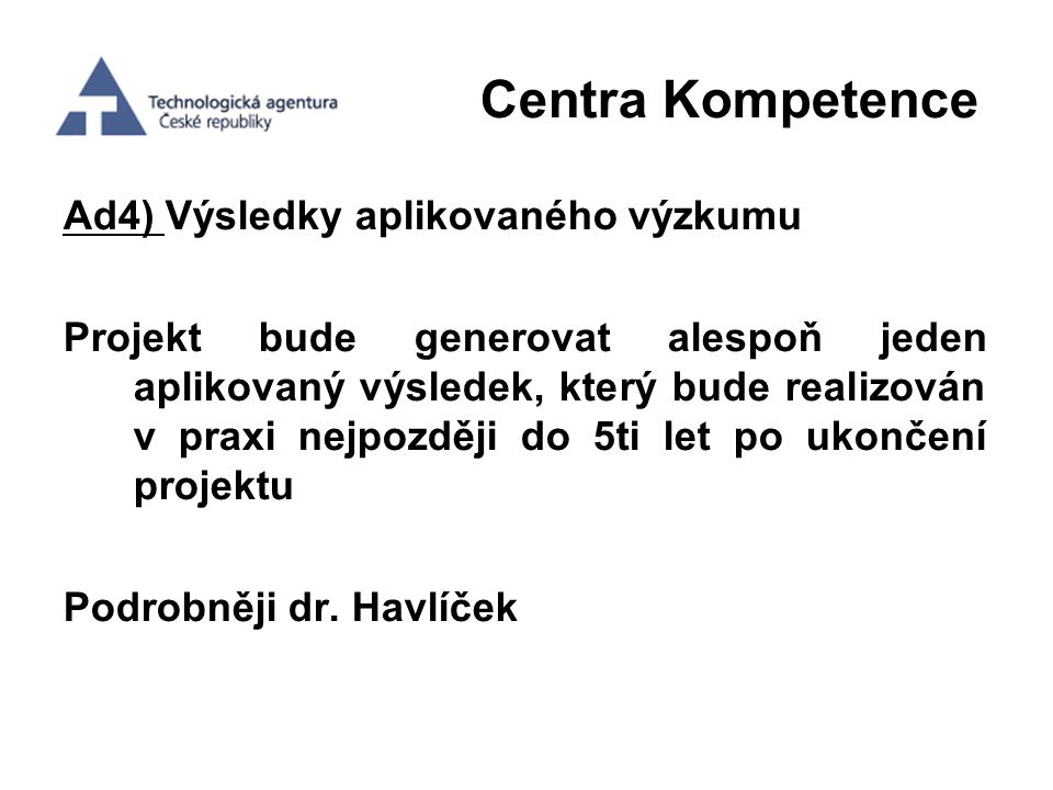 Centra Kompetence Ad4) Výsledky aplikovaného výzkumu