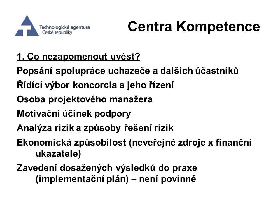 Centra Kompetence 1. Co nezapomenout uvést