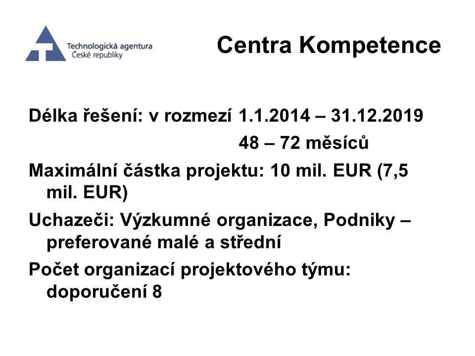 Centra Kompetence Délka řešení: v rozmezí 1.1.2014 – 31.12.2019