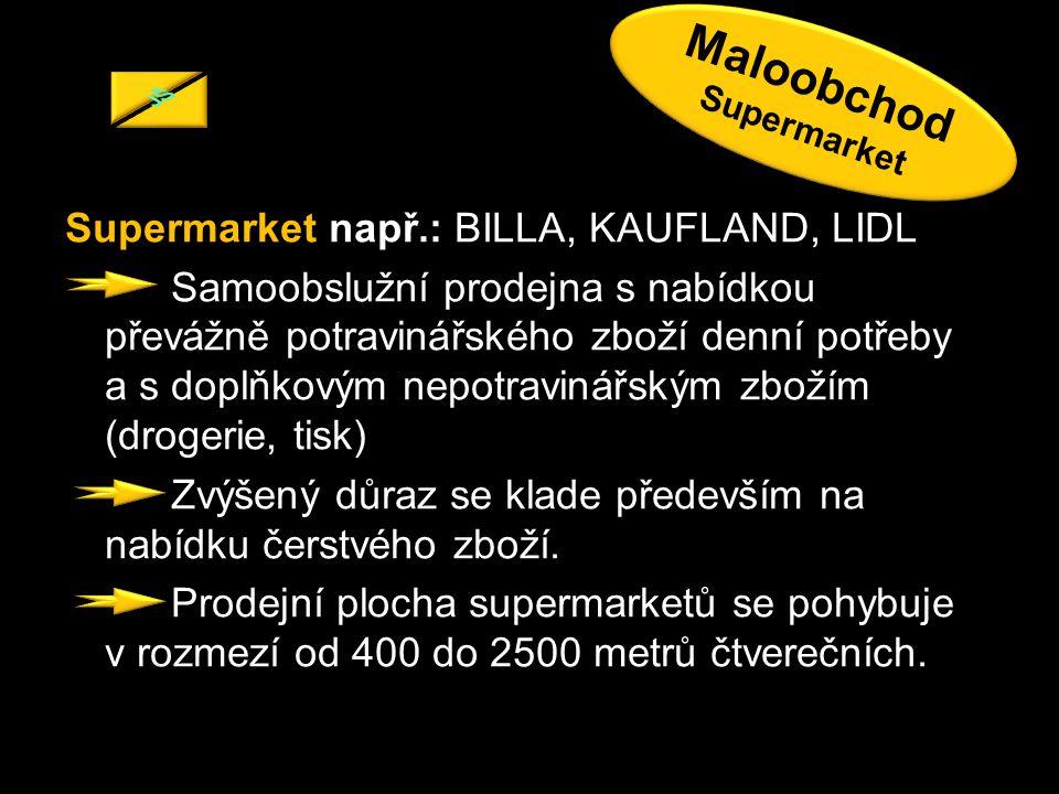 JŠ Maloobchod. Supermarket.