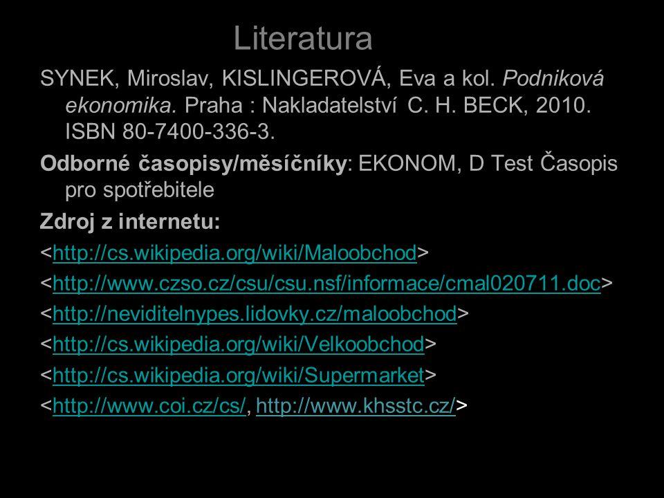 Literatura SYNEK, Miroslav, KISLINGEROVÁ, Eva a kol. Podniková ekonomika. Praha : Nakladatelství C. H. BECK, 2010. ISBN 80-7400-336-3.
